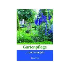 Gartenpflege rund ums Jahr - Ursula Kopp