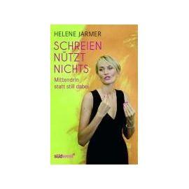Schreien nützt nichts - Helene Jarmer
