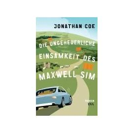 Die ungeheuerliche Einsamkeit des Maxwell Sim - Jonathan Coe