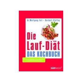 Die Lauf-Diät - Das Kochbuch - Wolfgang Feil