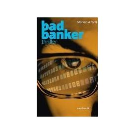 bad banker - Markus A. Will
