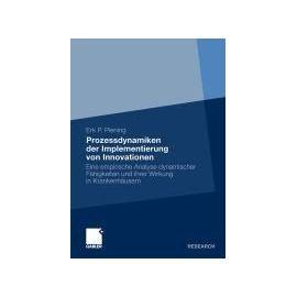 Prozessdynamiken der Implementierung von Innovationen - Erk P. Piening