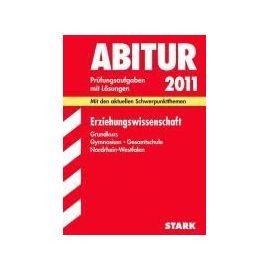 Abitur 2012 Erziehungswissenschaft. Gymnasium / Gesamtschule Nordrhein-Westfalen. Zentralabitur. Grundkurs