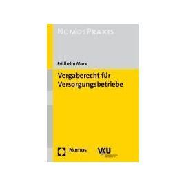 Vergaberecht für Versorgungsbetriebe - Fridhelm Marx