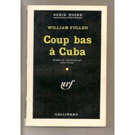 Coup Bas A Cuba - W Fuller