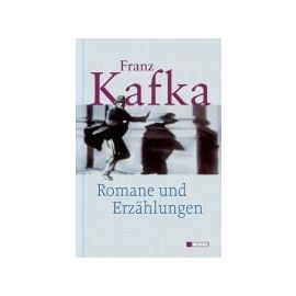 Romane und Erzählungen - Franz Kafka