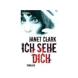 Clark, J: Ich sehe dich - Janet Clark