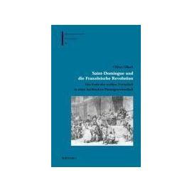 Saint-Domingue und die Französische Revolution - Oliver Gliech