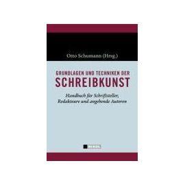 Grundlagen und Techniken der Schreibkunst - Otto Schumann