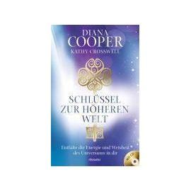Schlüssel zur höheren Welt - Diana Cooper