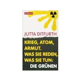 Krieg, Atom, Armut - Jutta Ditfurth