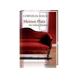 Meinen Platz im Leben finden - Cornelia Mack