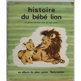 Histoire Du Bebe Lion Et Autres Histoires - Null Null