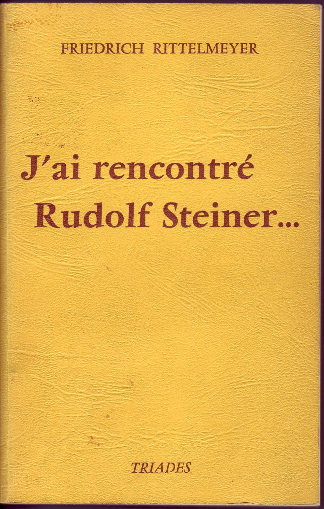 J'ai rencontré Rudolf Steiner