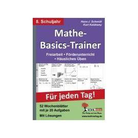 Mathe-Basics-Trainer / 8. Schuljahr Grundlagentraining für jeden Tag! - Hans J. Schmidt