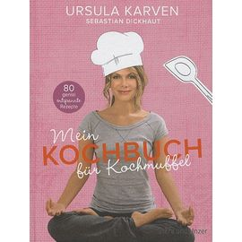 Mein Kochbuch Fur Kochmuffel - Ursula Karven