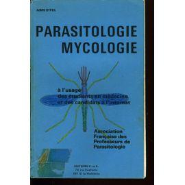 Parasitologie, mycologie - maladies parasitaires et fongiques - O Fel Ann