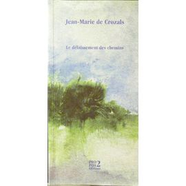 Le délaissement des chemins - Crozals, Jean-Marie De