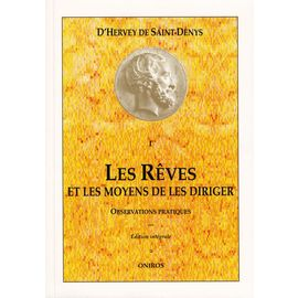 D'Hervey de Saint-Denys - N° 1 - Les rêves et les moyens de les diriger - observations pratiques - Hervey De Saint-Denys, Léon D'