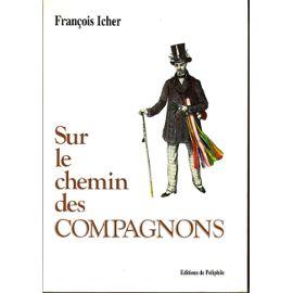 Sur le chemin des compagnons - François Icher
