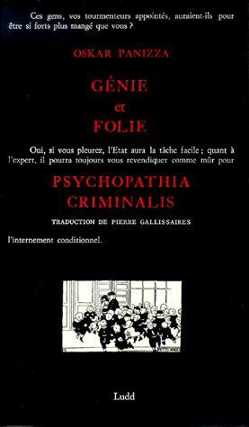 Génie et folie suivi de Psychopathia criminalis d'Oskar Panizza