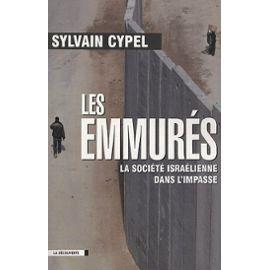 Les Emmurés - La Société Israélienne Dans L'impasse - Sylvain Cypel