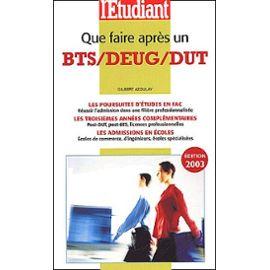 Que Faire Après Un Bts/Deug/Dut - Edition 2003 - Gilbert Azoulay