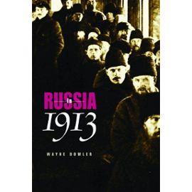 Russia in 1913 - Wayne Dowler