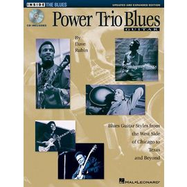 Power Trio Blues Guitar - Updated & Expanded Edition: Blues Guitar Styles from the West Side of Chicago to Texas and Beyond [With Music] - Dave Rubin