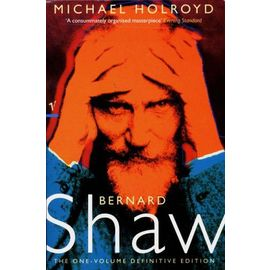 Bernard Shaw - Michael Holroyd