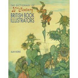 The Dictionary Of 20th Century British Book Illustrators - Alan Horne