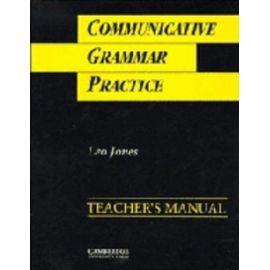Communicative Grammar Practice Teacher's Manual: Activities For Intermediate Students Of English - L O Jones