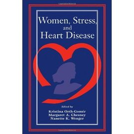 Women, Stress And Heart Disease - Christina Orth-Gomer