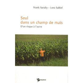 Seul Dans Un Champ De Maïs - D'un Risque À L'autre - Frank Saraky