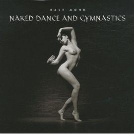 Naked Dance And Gymnastics - Ralf Mohr