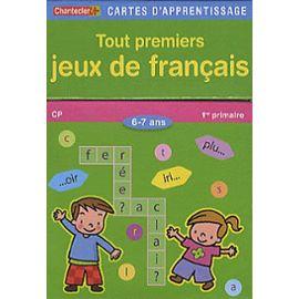 Tout Premiers Jeux De Français - 6-7 Ans, Cp - Chantecler
