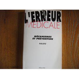 L'erreur Médicale - Mécanismes Et Prévention - Pierre Klotz