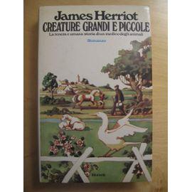 Creature grandi e piccole - James Herriot