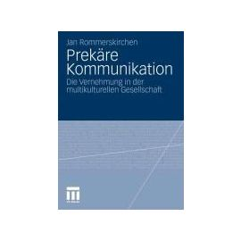 Prekäre Kommunikation - Jan Rommerskirchen