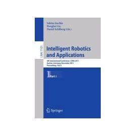 Intelligent Robotics and Applications - Collectif
