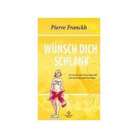 Wünsch dich schlank - Pierre Franckh