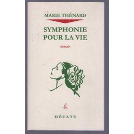 Symphonie pour la vie - roman - Marie Thénard