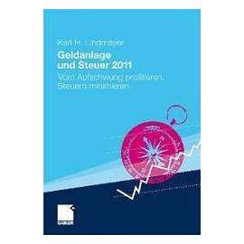 Geldanlage und Steuer 2011 - Karl H. Lindmayer