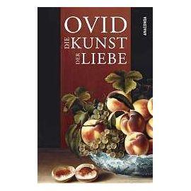 Die Kunst der Liebe - Ovid