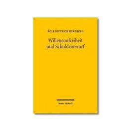 Willensunfreiheit und Schuldvorwurf - Rolf Dietrich Herzberg