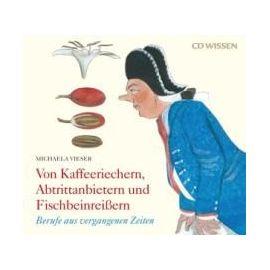 Von Kaffeeriechern, Abtrittanbietern und Fischbeinreißern - Michaela Vieser