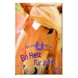 Lea und die Pferde - Ein Herz für Joker - Christiane Gohl