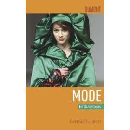 Schnellkurs Mode - Gertrud Lehnert