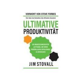 Ultimative Produktivität - Jim Stovall