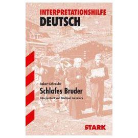 Schlafes Bruder. Interpretationshilfe Deutsch - Robert Schneider